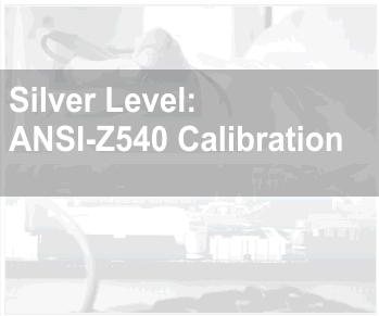 Silver Level ANSI-Z540 Calibration Service